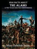1836 Facts about the Alamo and the Texas War for Independence