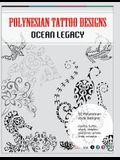 Polynesian Tattoo Designs: Ocean Legacy