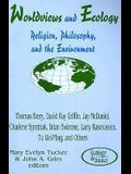 Worldviews and Ecology: Religion, Philosophy, and the Environment
