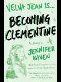 Becoming Clementine: Book 3 in the Velva Jean Series