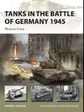 Tanks in the Battle of Germany 1945: Western Front