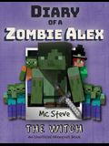 Diary of a Minecraft Zombie Alex: Book 1 - The Witch