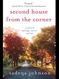 Second House from the Corner: A Novel of Marriage, Secrets, and Lies