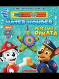 Pups Save a Piñata (a Paw Patrol Water Wonder Storybook)