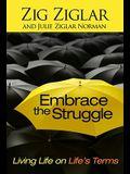 Embrace the Struggle: Living Life on Life's T