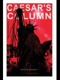 CAESAR'S COLUMN (New York Dystopia): A Fascist Nightmare of the Rotten 20th Century American Society - Time Travel Novel From the Renowned Author of A