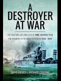 A Destroyer at War: The Fighting Life and Loss of HMS Havock from the Atlantic to the Mediterranean 1939-42