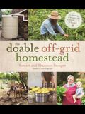The Doable Off-Grid Homestead: Cultivating a Simple Life by Hand . . . on a Budget