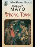 Wrong Town (Linford Western Library)