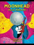 Moonhead and the Music Machine [graphic Novel]