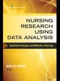 Nursing Research Using Data Analysis: Qualitative Designs and Methods in Nursing