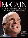 McCain: The Essential Guide to the Republican Nominee: His Character, His Career and Where He Stands