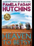 Heaven to Betsy (Emily #1): A What Doesn't Kill You Romantic Mystery