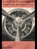A Cast-Iron Aeroplane That Can Actually Fly: Commentaries from 80 Contemporary American Poets on Their Prose Poetry