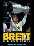 Brett Hull, His Own Story: The Autobiography of an NHL Superstar