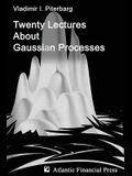 Twenty Lectures about Gaussian Processes