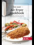 The Easy Air Fryer Cookbook: Healthy, Everyday Recipes for People with Diabetes