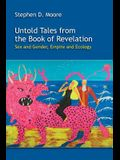 Untold Tales from the Book of Revelation: Sex and Gender, Empire and Ecology