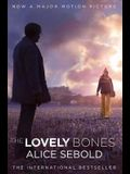 The Lovely Bones: A Novel. Alice Sebold