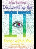 Discovering the It Factor within You: Developing Your Charismatic Personality