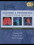 Anatomy & Physiology for Speech, Language, and Hearing [With 2]