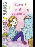 Katie: Just Desserts