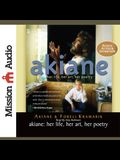 Akiane Lib/E: Her Life, Her Art, Her Poetry
