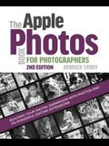 The Apple Photos Book for Photographers: Building Your Digital Darkroom with Photos and Its Powerful Editing Extensions