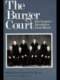 The Burger Court: The Counter-Revolution That Wasnt