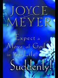 Expect a Move of God in Your Life...Suddenly
