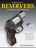 Gun Digest Book of Revolvers Assembly/Disassembly, 4th Ed.