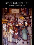 Crystallizing Public Opinion: Facsimile of 1923 Edition