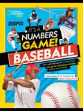 It's a Numbers Game! Baseball: The Math Behind the Perfect Pitch, the Game-Winning Grand Slam, and So Much More!