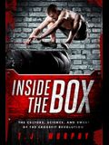 Inside the Box: How Crossfit a Shredded the Rules, Stripped Down the Gym, and Rebuilt My Body