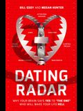 Dating Radar: Why Your Brain Says Yes to the One Who Will Make Your Life Hell