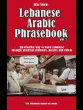 Lebanese Arabic Phrasebook Vol. 1: An effective way to learn Lebanese through practical sentences, puzzles and videos
