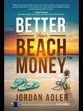 Better Than Beach Money