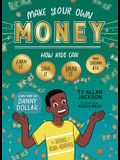 Make Your Own Money!: Business Advice for Kids from Danny Dollar, King of Cha-Ching
