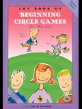 The Book of Beginning Circle Games: Revised Edition
