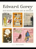 Edward Gorey: His Book Cover Art & Design