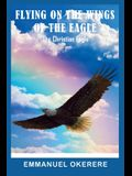 Flying on the Wings of the Eagle: The Christian Eagle