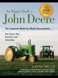 The Bigger Book of John Deere Tractors: The Complete Model-by-Model Encyclopedia ... Plus Classic Toys, Brochures, and Collectibles (The Big Book Series)