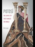 Potosi, Volume 27: The Silver City That Changed the World