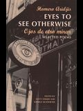 Eyes to See Otherwise: Poetry