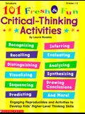 101 Fresh and Fun Critical Thinking Activities: Engaging Reproducibles and Activities to Develop Kids' Higher-Level Thinking Skills