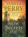 How Secrets Die (House of Secrets)