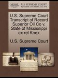 U.S. Supreme Court Transcript of Record Superior Oil Co V. State of Mississippi Ex Rel Knox