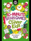 10-Minute Brain Games for Clever Kids, 10