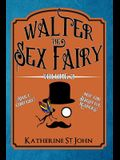 Walter the Sex Fairy: Adult Content Not for Sensitive Readers Volume II