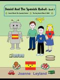 Daniel And The Spanish Robot - Book 1: Two lovely stories in English teaching Spanish to 3 - 7 year olds